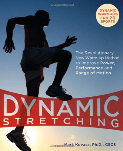 Dynamic Stretching: The Revolutionary New Warm-Up Method to Improve Power, Performance and Range of Motion 9781569757260