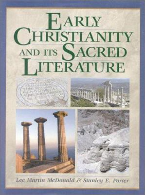 Early Christianity and Its Sacred Literature 9781565632660