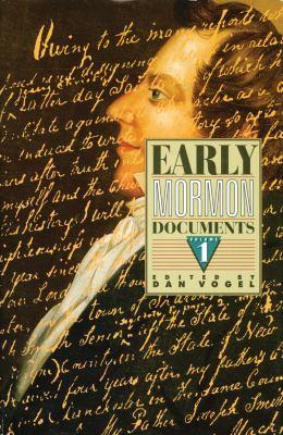 Early Mormon Documents: Volume 1