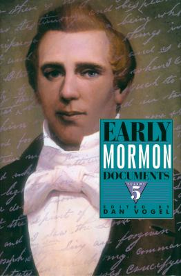 Early Mormon Documents: Volume 5 9781560851707