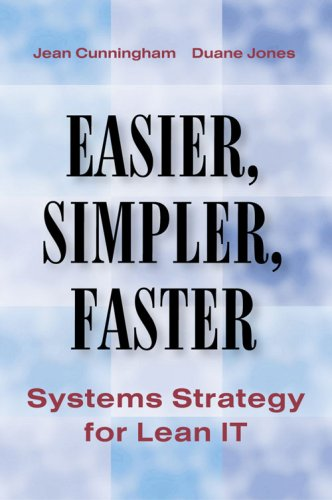 Easier, Simpler, Faster: Systems Strategy for Lean IT 9781563273537
