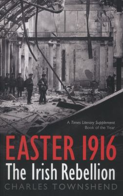 Easter 1916: The Irish Rebellion 9781566639651