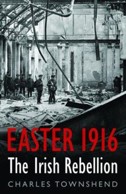 Easter 1916: The Irish Rebellion 9781566637046