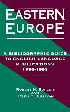 Eastern Europe, 1986-1993: A Bibliographic Guide to English Language Publications, 19861993 9781563080470
