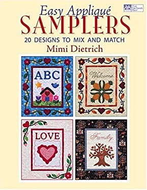 Easy Applique Samplers: 20 Designs to Mix and Match 9781564775627