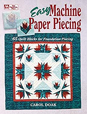 Easy Machine Paper Piecing: 65 Quilt Blocks for Foundation Piecing 9781564770387