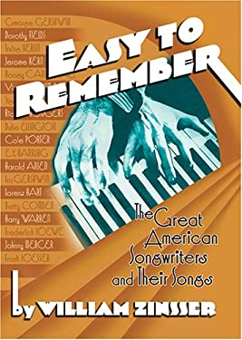 Easy to Remember: The Great American Songwriters and Their Songs 9781567923254