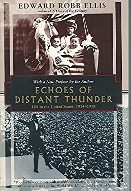 Echoes of Distant Thunder: Life in the United States, 1914-1918 9781568361499