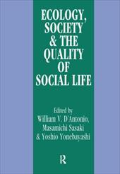 Ecology, Society and the Quality of Social Life