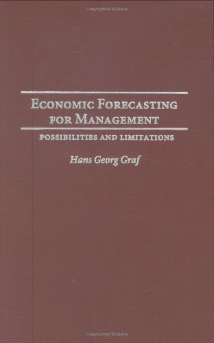 Economic Forecasting for Management: Possibilities and Limitations 9781567206012