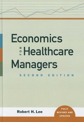 Economics for Healthcare Managers 9781567933147
