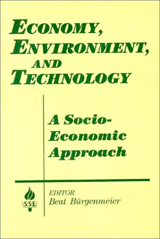 Economy, Environment, and Technology: A Socioeconomic Approach 9781563244148