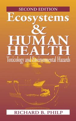 Ecosystems and Human Health: Toxicology and Environmental Hazards, Second Edition 9781566705684