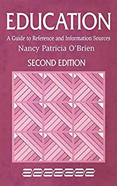 Education: A Guide to Reference and Information Sources Second Edition 9781563086267