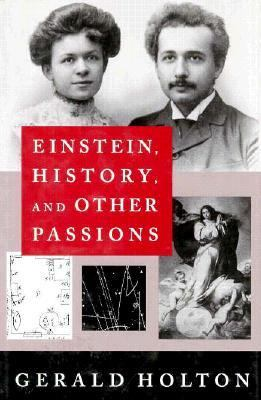 Einstein, History, and Other Passions 9781563963339