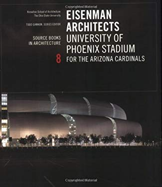 Eisenman Architects/University of Phoenix Stadium for the Arizona Cardinals 9781568987200