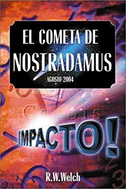 El Cometa de Nostradamus: Agosto 2004-Impacto! = The Comet of Nostradamus 9781567188264