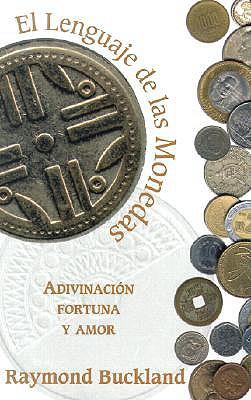 El Lenguage de las Monedas: Adivinacion, Fortuna y Amor 9781567181043