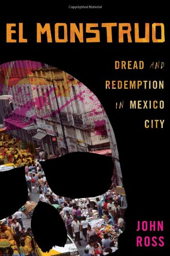 El Monstruo: Dread and Redemption in Mexico City 9781568584249