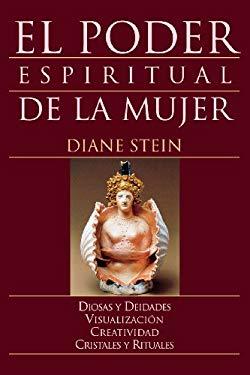 El Poder Espiritual de la Mujer = Women's Spirituality 9781567186758