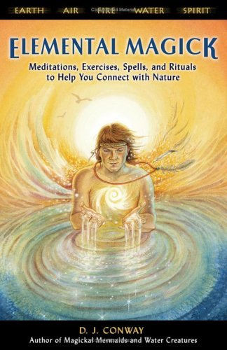Elemental Magick: Meditations, Excercises, Spells, and Rituals to Help You Connect with Nature 9781564148339