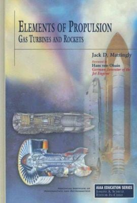 Elements of Propulsion: Gas Turbines and Rockets 9781563477799