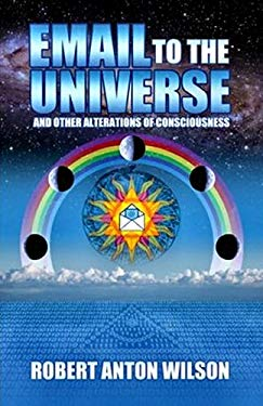Email to the Universe: And Other Alterations of Consciousness 9781561841943