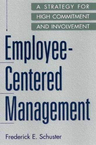 Employee-Centered Management: A Strategy for High Commitment and Involvement 9781567205992