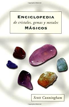 Enciclopedia de Cristales, Gemas y Metales M?gicos = Cunningham's Encyclopedia of Crystal, Gem and Metal Magic 9781567181890