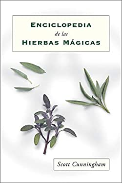 Enciclopedia de Las Hierbas M?gicas = Cunningham's Encyclopedia of Magical Herbs 9781567188837