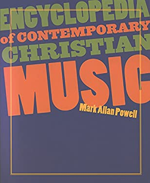 Encyclopedia of Contemporary Christian Music [With CDROM] 9781565636798