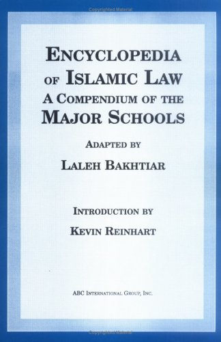 Encyclopedia of Islamic Law: A Compendium of the Views of the Major Schools 9781567444988