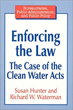Enforcing the Law: The Case of the Clean Water Acts 9781563246838