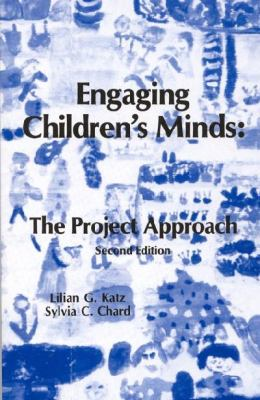 Engaging Children's Minds: The Project Approach, Second Edition 9781567505016