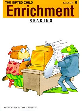 Enrichment: The Gifted Child, Reading Grade 6
