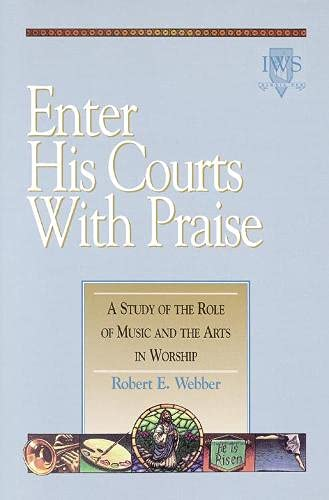 Enter His Courts with Praise: Volume IV 9781565632752