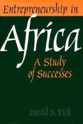 Entrepreneurship in Africa: A Study of Successes 9781567205367
