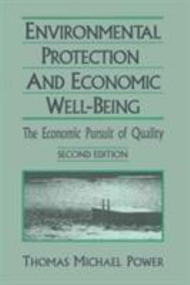 Environmental Protection and Economic Well-Being: The Economic Pursuit of Quality 9781563247354