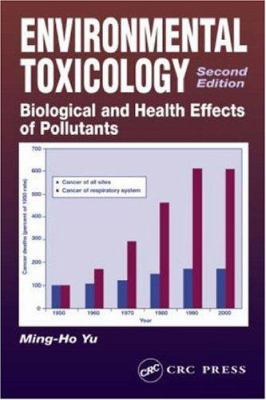Environmental Toxicology: Biological and Health Effects of Pollutants, Second Edition 9781566706704