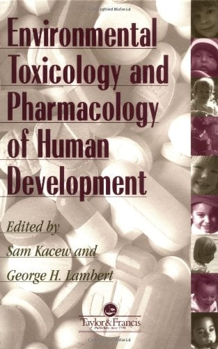 Environmental Toxicology and Pharmacology of Human Development 9781560324485