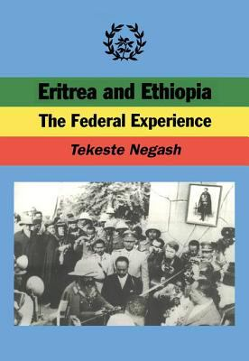 Eritrea and Ethiopia: The Federal Experience 9781560009924