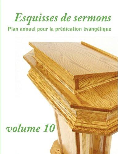 Esquisses de Sermons, Vol. 10 (French Edition) 9781563444661