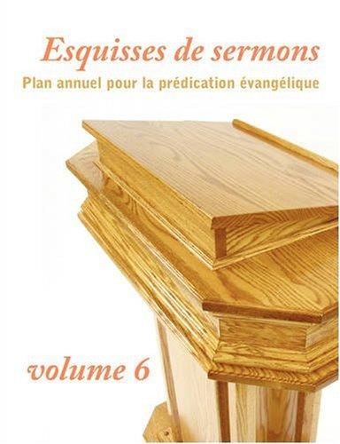 Esquisses de Sermons, Volume 6 9781563444647