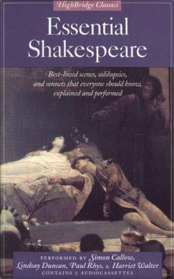 Essential Shakespeare: Best Loved Scenes Soliloquies Sonnets That Everyone Should Know Explained Perfor 9781565111486