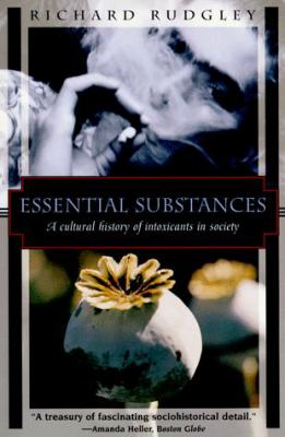 Essential Substances: A Cultural History of Intoxicants in Society 9781568360751