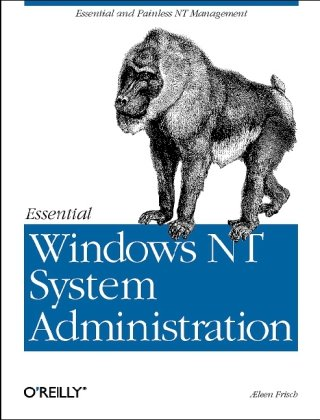 Essential Windows NT System Administration 9781565922747