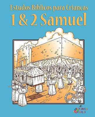 Estudos Bblicos Para Crianas: 1 & 2 Samuel (Portugus) 9781563445576