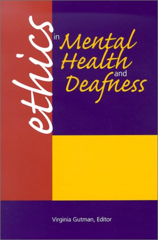 Ethics in Mental Health and Deafness 9781563681202