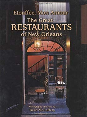 Etouffee, Mon Amour: The Great Restaurants of New Orleans 9781565549265