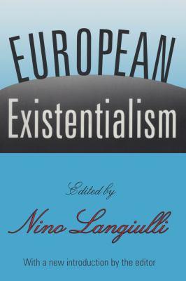 European Existentialism 9781560009573
